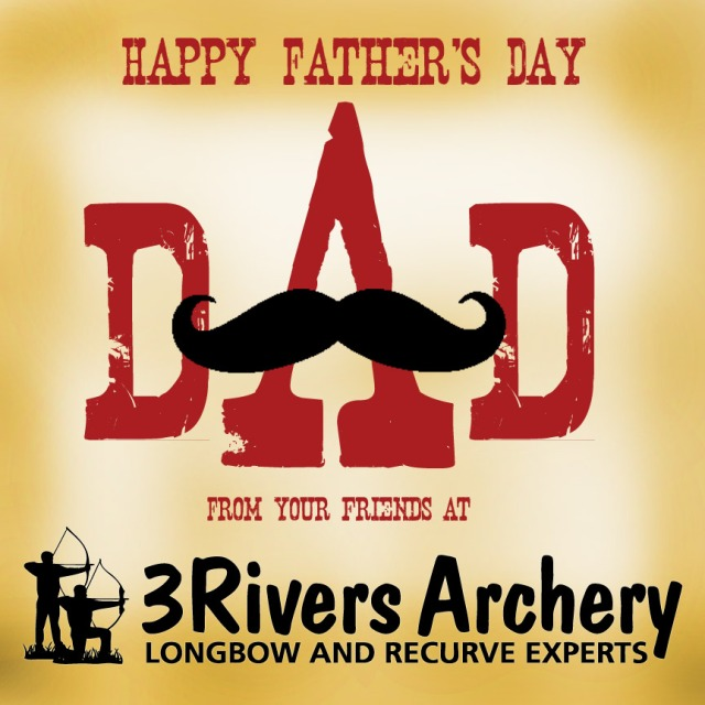 Happy Father's Day from 3Rivers Archery